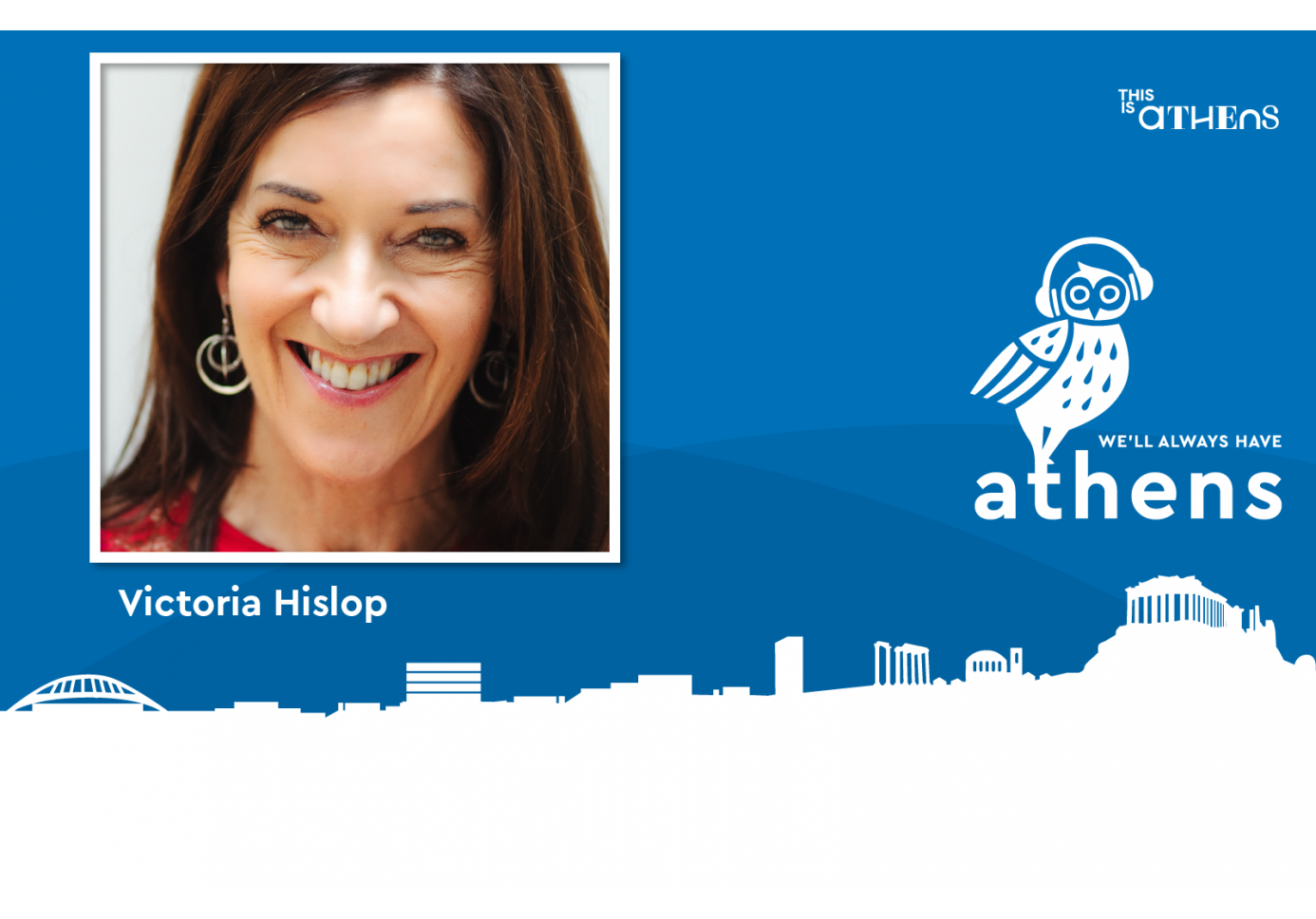 Victoria Hislop for We'll Always Have Athens Podcast Series