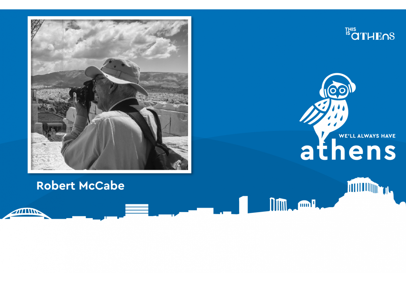 Robert McCabe for We'll Always Have Athens Podcast